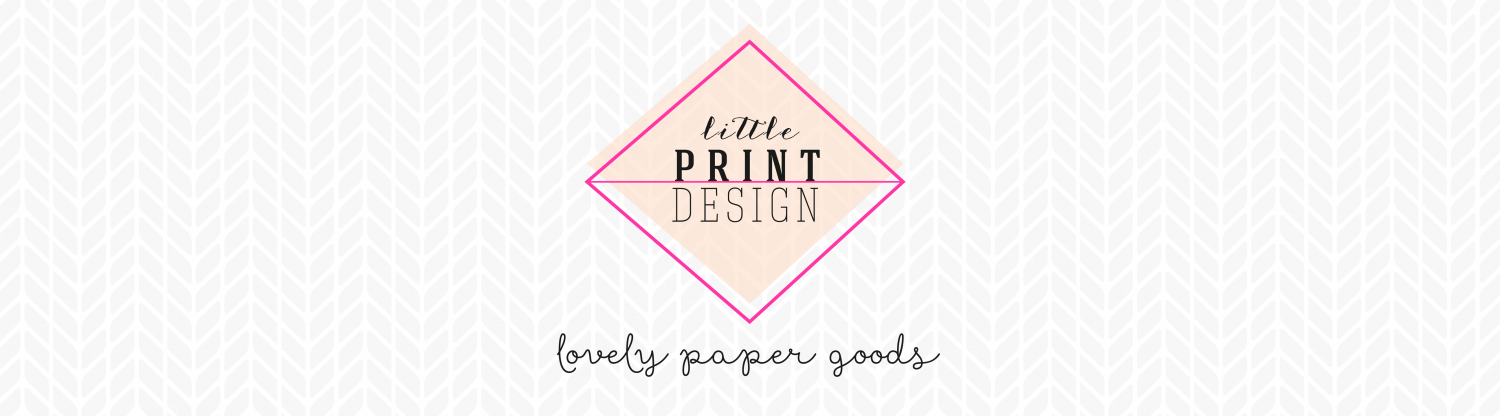 Little Print Design: A Stationery & Paper Co. – Blog